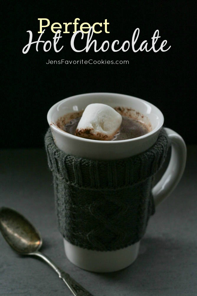 Perfect Hot Chocolate | Jen's Favorite Cookies
